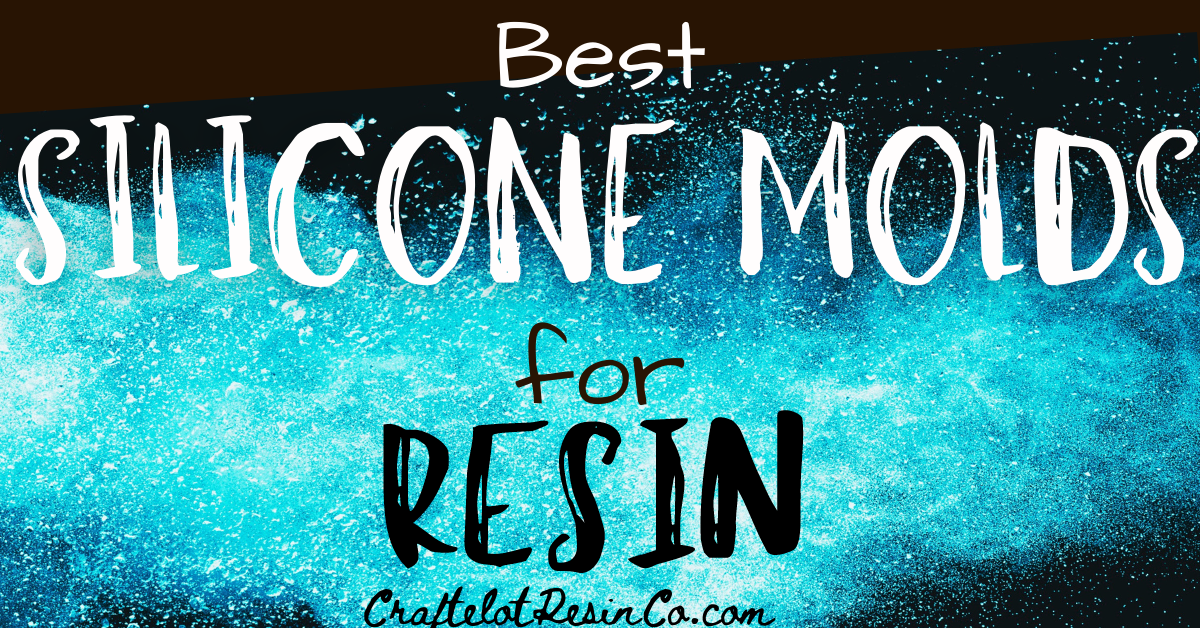 best silicone molds for resin